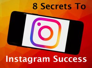 8 Secrets To Instagram Success